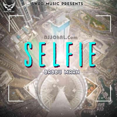 selfie babbu maan new punjabi single song