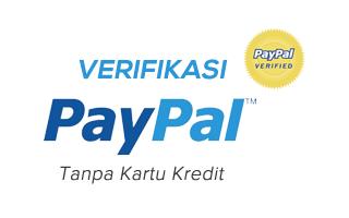 Cara Membuat dan Verifikasi Paypal Tanpa Kartu Kredit