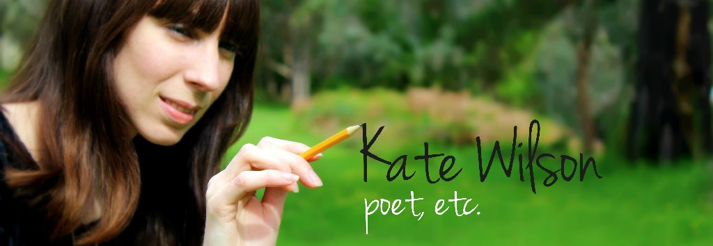 Kate Wilson - poet, etc.