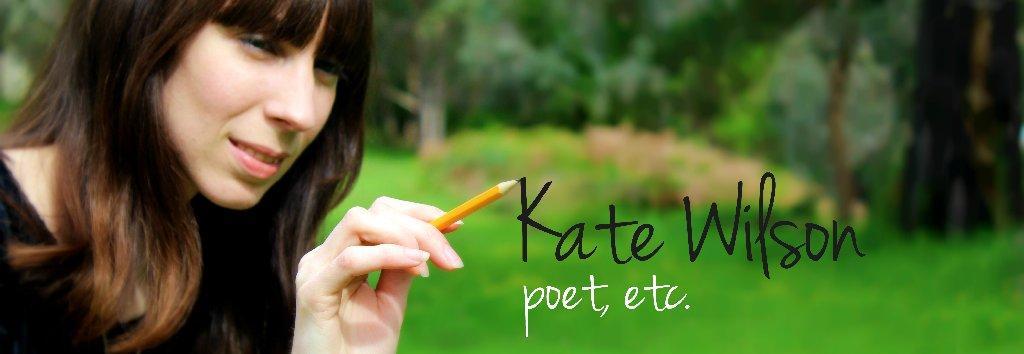 Kate Wilson - poet, etc.