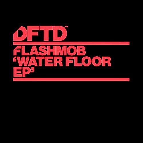 Flashmob - Water Floor EP