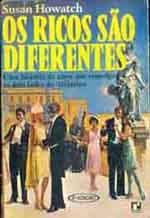Os Ricos São Diferentes Susan Howatch - romance ambientado na década de 1920