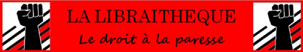 la Libraithèque - Le droit à la paresse DALP Cahors