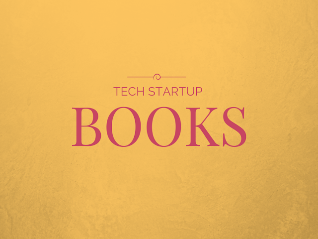 List of Best Business Books starting your own Tech Startup