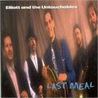 Elliott & The Untouchables - Last Meal / Both Ends Burnin