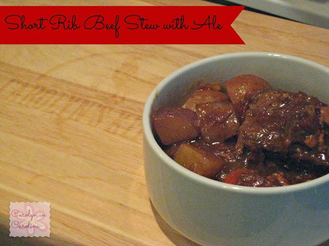 Carolyn in Carolina: Short Rib Beef Stew with Ale