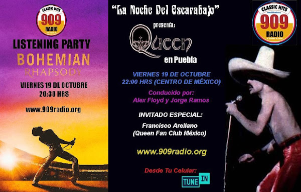 """19 Oct. en www.909radio 20:30 música del filme """"Bohemian Rhapsody"""" y 22 hrs. """"Queen en Puebla"""""""