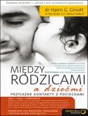 http://sensus.pl/ksiazki/miedzy-rodzicami-a-dziecmi-przyjazne-kontakty-z-pociechami-dr-haim-g-ginott-alice-ginott-h-wallace-goddar,miedzy.htm#szczegoly