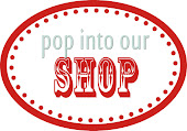 Pop into our shop!