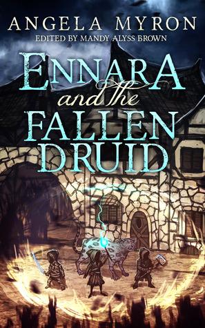Review: Ennara and the Fallen Druid by Angela Myron