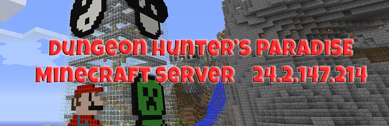 Dungeon Hunters Paradise [Hub] 1.8.7 SMP PVE PVP SMP CREATIVE TOWN  800banner