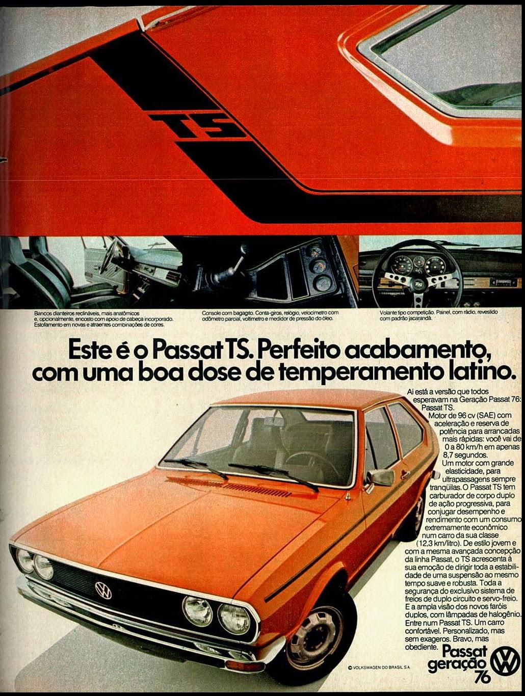 Volkswagen Passat.   brazilian advertising cars in the 70. os anos 70. história da década de 70; Brazil in the 70s; propaganda carros anos 70; Oswaldo Hernandez;