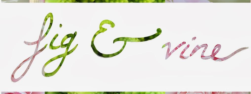 Fig  & Vine