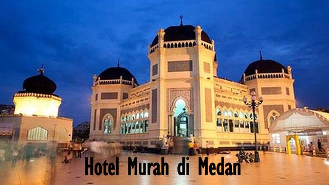 Info Hotel Murah Di Medan Untuk Liburan Hemat