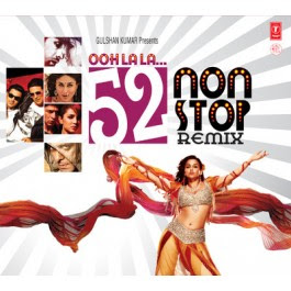 Ooh La La 52 Non Stop Remix Mp3 Free Download, Indian Remix, Hindi DJ Remix Mp3 songs, Remix song, Hindi pop, 2012 all remix hits download, ooh la la 52 song download, non stop ooh la la download, mp4, songs pk, pk songs