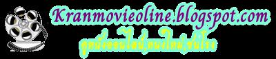 kranmovieonline ดูหนังออนไลน์ กานมูวี่ออนไลน์ หนังชนโรง