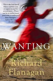 Wanting Désirer Richard Flanagan