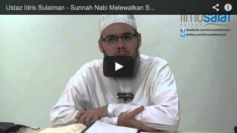 Ustaz Idris Sulaiman – Sunnah Nabi Melewatkan Solat Isyak