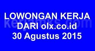 Lowongan kerja dari olx 30 Agustus 2015