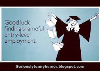 Good luck finding shameful entry-level employment funny meme