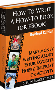 How To Write A How To Book (or eBook) - Make Money Writing About Your Favorite Hobby