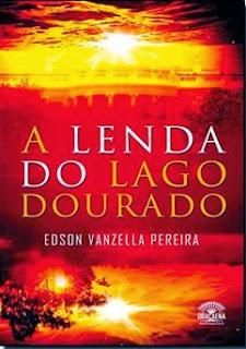 A Lenda do Lago Dourado [Edson Vanzella Pereira]
