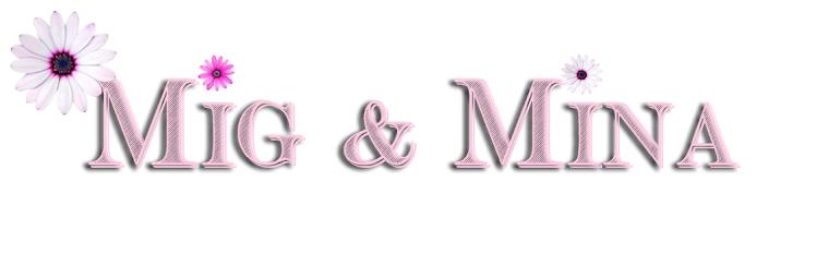 Mig & Mina