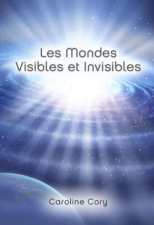 Les Mondes Visibles et Invisibles