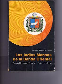 """""""LOS INDIOS MANSOS DE LA BANDA ORIENTAL, SANTO DOMINGO SORIANO -DOCUMENTADA-"""""""