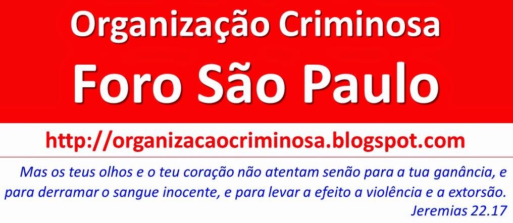Organização Criminosa Foro São Paulo