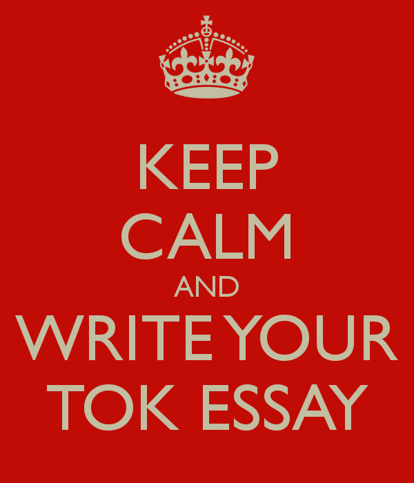 Help with ToK Essay   Theory of Knowledge   IB Survival