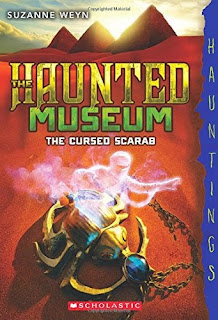 The Haunted Museum: The Cursed Scarab by Suzanne Weyn