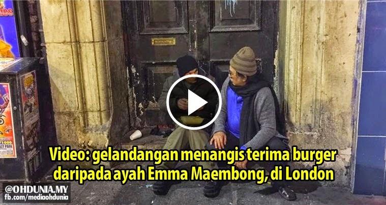 Video: Gelandangan menangis terima burger dari ayah Emma Maembong