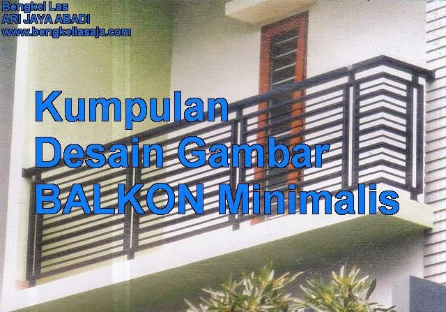 Kumpulan desain gambar railing balkon minimalis, jasa pembuatan railing balkon minimalis