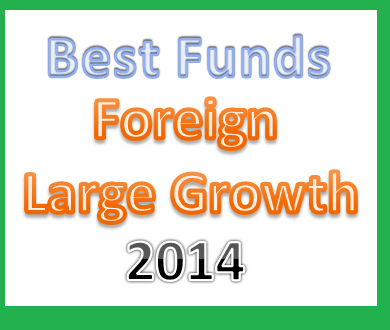 Top Foreign Large Growth Mutual Funds 2014