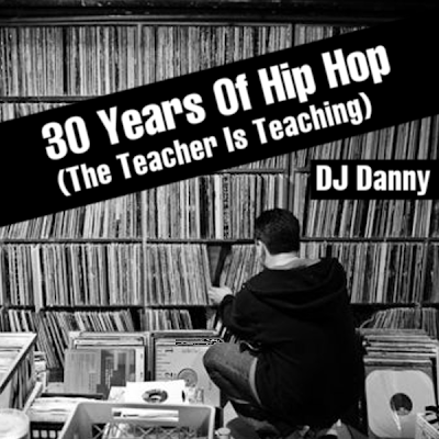 DJ Danny - 30 Years Of Hip Hop