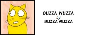 Buzza Wuzza