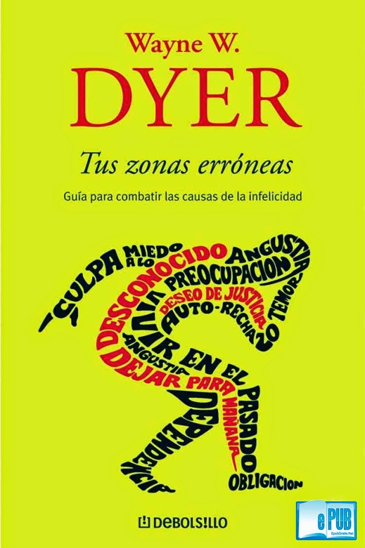 Tus+Zonas+Err%C3%B3n Tus Zonas Erróneas   Wayne W. Dyer