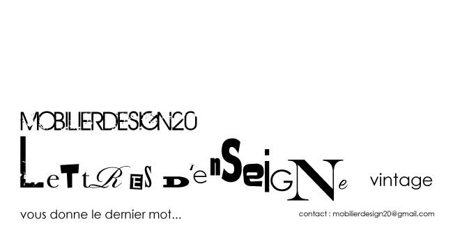LETTRES D'ENSEIGNE VINTAGE : mobilierdesign20lettresenseigne