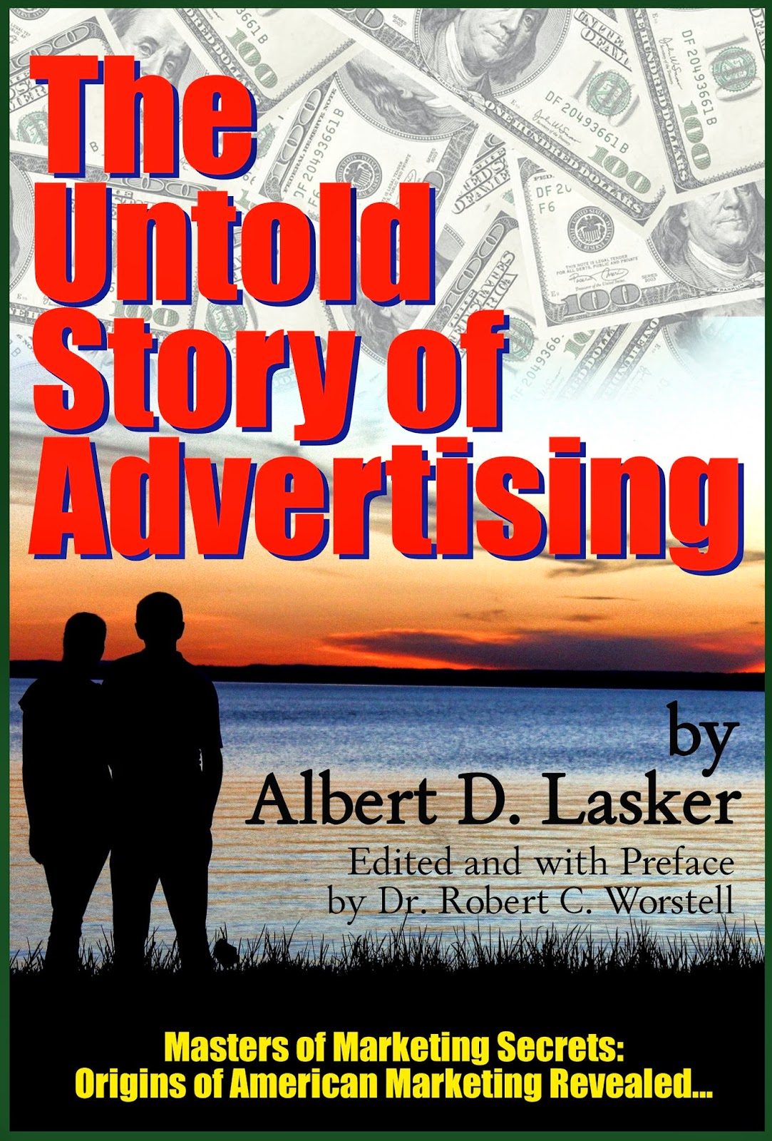 The Untold Story of Advertising - Albert Lasker Lectures and history.