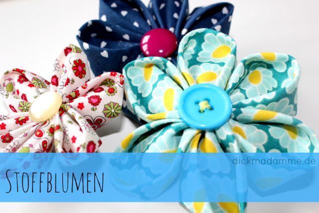 Stoffblumen selber basteln dickmadamme Blog