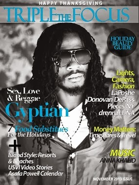 TRIPLE THE FOCUS NOVEMBER 2013 ISSUE WITH REGGAE ARTIST, GYPTIAN