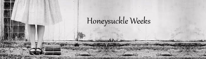 Honeysuckle Weeks