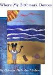 Where My Birthmark Dances by Octavia McBride-Ahebee