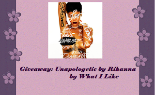 http://whatilike-my.blogspot.com/2013/11/giveaway-unapologetic-rihanna-cd-by.html
