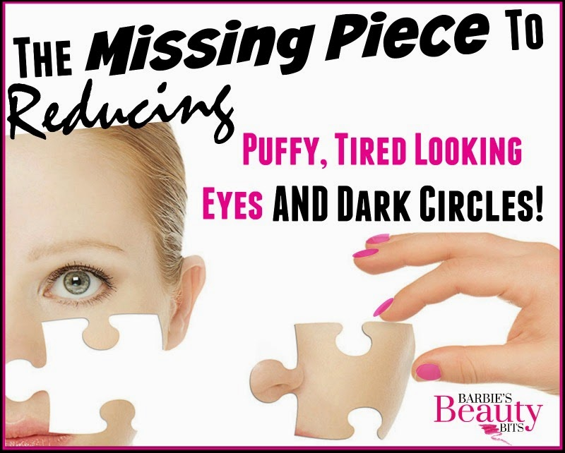 The Missing Piece To Reducing Puffy, Tired Looking Eyes ...