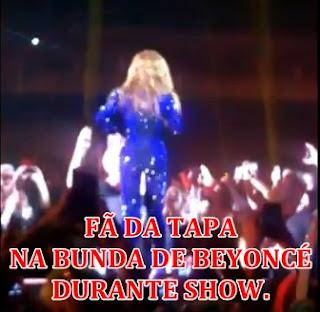 Fã da tapa na bunda de Beyoncé durante show.