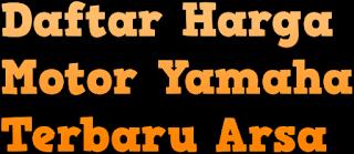 Daftar Harga Motor Yamaha Baru dan Bekas