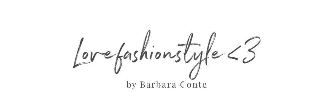 LoveFashionStyle - Barbara Conte's Fashion Blog