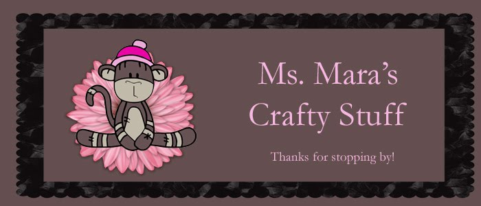 Ms.Mara&#39;s Crafty Stuff